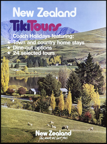 Image: [New Zealand Government Tourist Bureau] :New Zealand Tiki Tours. Coach holidays featuring town and country home stays, dine-out options, 24 selected tours. New Zealand, you made me love you. [ca 1982].