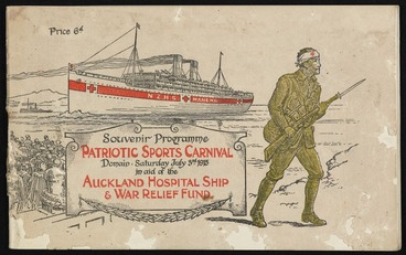 Image: Souvenir programme. Patriotic sports carnival. Domain, Saturday July 3rd 1915 in aid of the Auckland Hospital Ship & War Relief Fund. Price 6d. [Front cover. 1915]