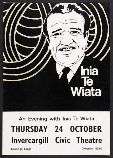 Image: New Zealand Broadcasting Corporation :Inia Te Wiata. An evening with Inia Te Wiata, Thursday 24 October, Invercargill Civic Theatre. Bookings Beggs; direction NZBC [1963]