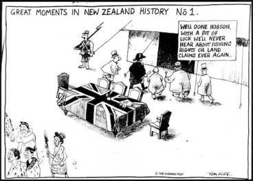 Image: Scott, Thomas, 1947- :Great moments in New Zealand History No. 1. 'Well done Hobson. With a bit of luck we'll never hear about fishing rights or land claims ever again.' Evening Post, 28 September 1988