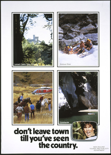 Image: New Zealand. Tourist and Publicity Department :Don't leave town till you've seen the country. [1984].