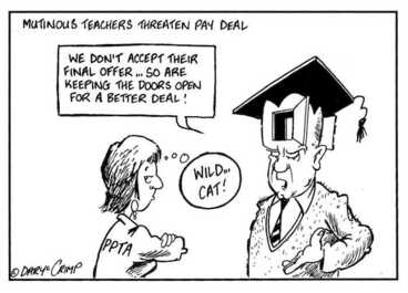 Image: Crimp, Daryl, 1958- :Mutinous Teachers threaten pay deal. 'We don't accept their final offer... so are keeping the doors open for a better deal!' PPTA. 'Wild... cat!' 22 May 2002.