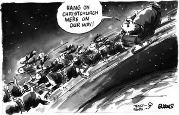 Image: Evans, Malcolm Paul, 1945- :'Hang on Christchurch we're on our way!' 23 December 2011