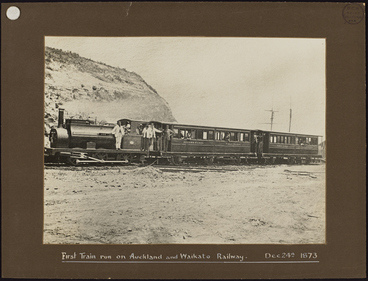 Image: First train run on Auckland and Waikato Railway Dec 24th 1873