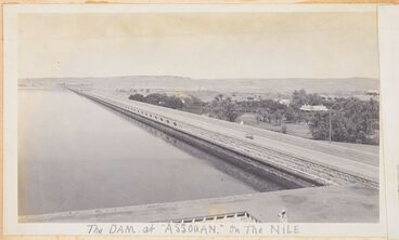 Image: The Dam at Assouan, on the Nile. From the album: Photograph album of Major J.M. Rose, 1st NZEF