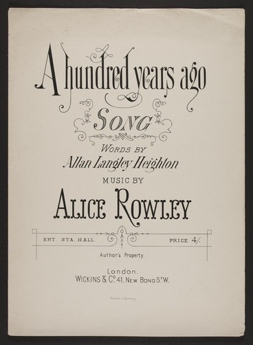 Image: A hundred years ago : song / words by Allan Langley Heighton ; music by Alice Rowley.