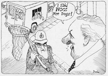 Image: Brockie, Robert Ellison, 1932- :I said WOGS not dogs! National Business Review, 3 November 1976.
