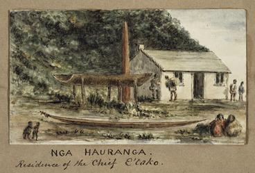 Image: Pearse, John, 1808-1882 :Nga Hauranga. Residence of the Chief E'Tako. [Between 1852 and 1856]