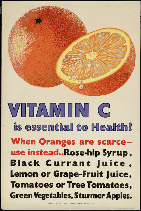 New Zealand. Department of Health :Vitamin C is essential to health! When oranges are scarce, use instead ... rose-hip syrup, black currant juice, lemon or grape-fruit juice, tomatoes or tree tomatoes, green vegetables. sturmer apples. Issued by the New Zealand Dept. of Health. Offset by Whitcombe & Tombs Ltd [1940s?]