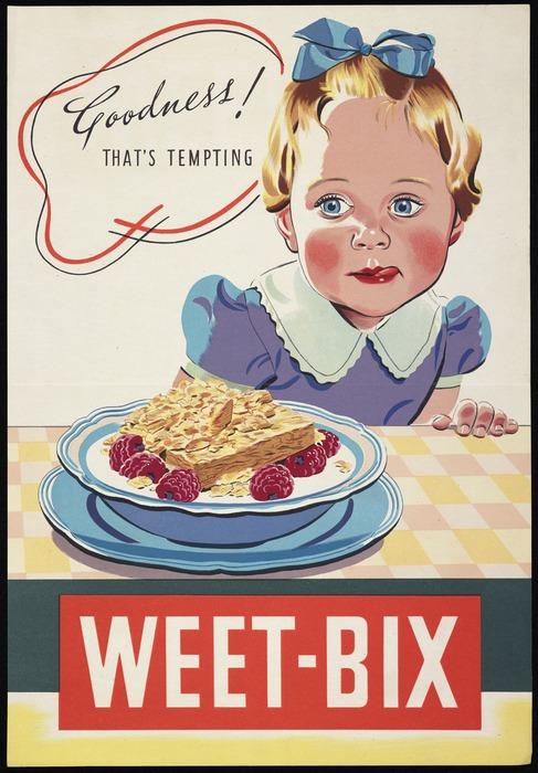 [Whitcombe & Tombs Ltd?] :Goodness! that's tempting. Weet-bix [ca 1954?]
