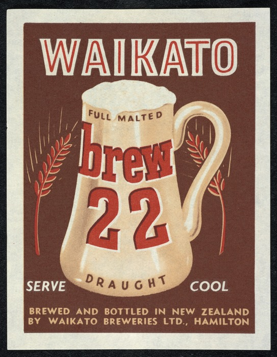 Waikato Breweries: Waikato Brew 22, full malted draught. Serve cool. Brewed and bottled in New Zealand by Waikato Breweries Ltd., Hamilton [Label. ca 1960]