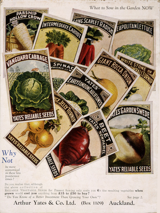 Arthur Yates & Co. Ltd, Auckland :What to sow in the garden now. Yates Reliable Seeds. [1932].