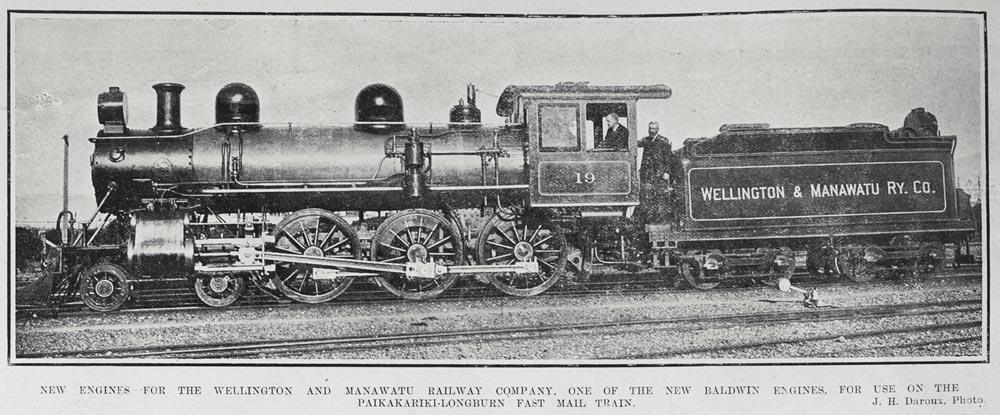 NEW ENGINES FOR THE WELLINGTON AND MANAWATU RAILWAY COMPANY, ONE OF THE NEW BALDWIN ENGINES, FOR USE ON THE PAIKAKARIKI-LONGBURN FAST MAIL TRAIN.