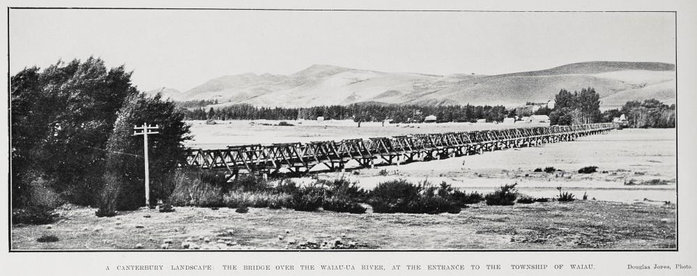 A CANTERBURY LANDSCAPE: THE BRIDGE OVER WAIAU-UA RIVER, AT THE ENTRANCE TO THE TOWNSHIP OF WAIAU.