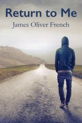 Return to me / James Oliver French.