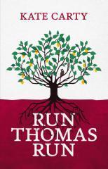 Run Thomas run / Kate Carty.