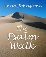 The Psalm Walk / Anna Johnstone.