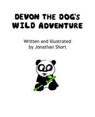Devon the Dog's wild adventure / written and illustrated by Jonathan Short.