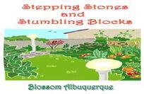 Stepping stones and stumbling blocks / Blossum Albuquerque.
