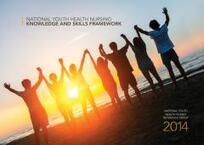 National youth health nursing : knowledge and skills framework / authors, Maria Kekus, Dianne Dawson, Celeste Gillmer, Diana Nicholson & Mo Harte.
