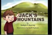 Jack's mountains / by Robyn P Murray ; illustrator, Geoff Popham.