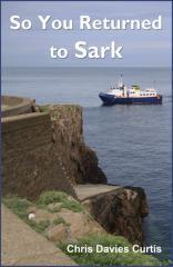 So you returned to Sark / by Chris Davies Curtis.
