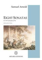 Eight sonatas for violin and piano (1775) / Samuel Arnold ; edited by Robert Hoskins.