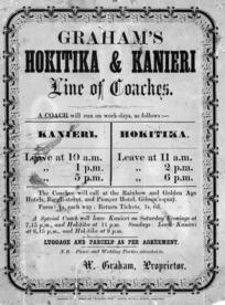 Graham, W, fl 1987 :Graham's Hokitika & Kanieri line of coaches. A coach will run on weekdays as follows ... [ca 1875].