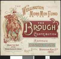 """Opera House [Wellington] :The Wellington More Men Fund. The Brough contribution. """"Dandy Dick"""". Matinee, Wednesday Mar[ch] 21st, 1900. [Programme cover]."""