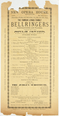 New Opera House Wellington :The famous Lynch Family Bellringers, instrumentalist and vocalists, (organised 1867) in their popular concerts. [Programme flier]. Thursday, Friday and Saturday, 7th, 8th, and 9th July [1887]. Printed at the Evening Post Office, Willis Street, Wellington.