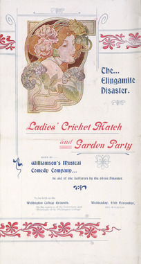 Williamson's Musical Comedy Company :The Elingamite disaster. Ladies' cricket match and garden party given by Williamson's Musical Comedy Company in aid of sufferers by the above disaster, to be held on the Wellington College grounds, Wednesday, 19 November 1902. [Cover]. 1902.