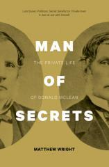 Man of secrets : the private life of Donald McLean / Matthew Wright.