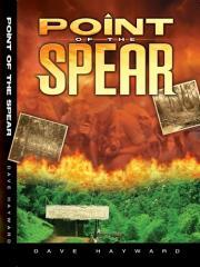 Point of the spear : a novel / Dave Hayward.