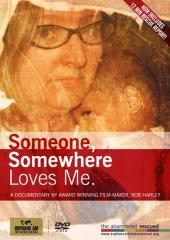 Someone, somewhere loves me [videorecording] / produced & directed by Rob Harley.