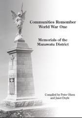 Communities remember World War One : memorials of the Manawatu District / compiled by Peter Olsen and Janet Doyle.