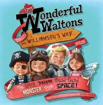 The wonderful Waltons from Williamson's Way in The Spider, dragon, squid-faced monster from space! / written and illustrated by Anton Becic.
