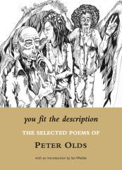 You fit the description : the selected poems of Peter Olds.