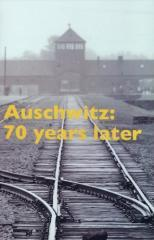 Auschwitz : 70 years later / edited by David Zwartz.
