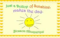 Just a dollop of sunshine makes the day / Blossom Albuquerque.