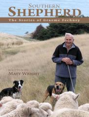Southern shepherd : the stories of Graeme Fechney / written by Matt Wright.
