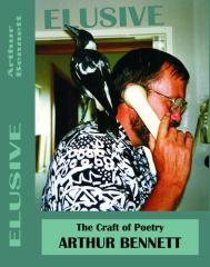 Elusive : the craft of poetry : poetic devices as exemplified in the poems of Arthur Bennett.
