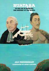 Ruatara : te ara mo te Rongopai = The gateway of the Gospel / Jan Pendergrast ; illustrated by Simon Fletcher.