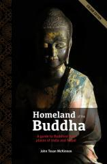Homeland of the Buddha : a guide to Buddhist holy places of India and Nepal / John Tosan McKinnon.