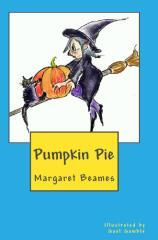 Pumpkin pie / by Margaret Beames ; illustrated by Gael Gamble with additional artwork by KyMiri.