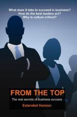 From the top : the real secrets of business success / edited by David Gadd.