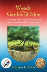 Weeds in the Garden of Eden / Barbara Unkovic.