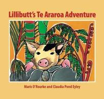 Lillibutt's Te Araroa adventure / by Maris O'Rourke ; illustrated by Claudia Pond Eyley.