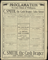 C Smith, draper :Proclamation to every citizen of Wellington. C Smith the cash draper, Cuba Street, hereby give notice that his premises are literally full to overflowing ...Evening Post Print - 10815 [1905].