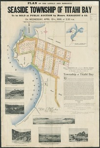 Plan of the lovely and romantic seaside township of Titahi Bay, to be sold ... April 12th 1899 [cartographic material] / [surveyed by] William S. Buck.