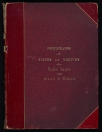 Photographs of scenes and natives in the Pacific Islands and Straits of Magellan - Photographs taken by Corporal C Newbold, Frederick Hodgeson and Jesse Lay